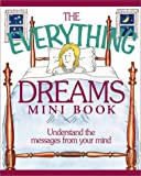 MacGregor, T. J.: The Everything Dreams Mini Book: Understand the Messages from Your Mind (Everything (Adams Media Mini))