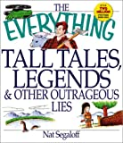 Segaloff, Nat: The Everything Tall Tales, Legends & Other Outrageous Lies Book