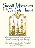 Mandelbaum, Yitta Halberstam: Small Miracles for the Jewish Heart: Extraordinary Coincidences from Yesterday and Today