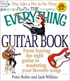 Williams, Jack: The Everything Guitar Book: From Buying the Right Guitar to Mastering Your Favorite Songs