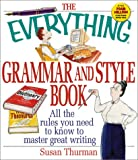 Thurman, Susan: The Everything Grammar and Style Book: All the Rules You Need to Know to Master Great Writing