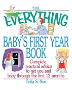 The Everything Baby's First Year Book by…