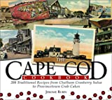 Rubin, Jerome: Cape Cod Cookbook: 210 Traditional Recipes from Chatham Cranberry Salsa to Provincetown Crab Cakes