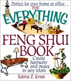 Jones, Katina Z.: The Everything® Feng Shui Book : Create Harmony and Peace in Any Room