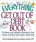 Cheryl Kimball: The Everything Get Out of Debt Book (Everything (Business & Personal Finance))