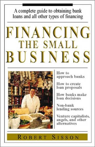 financing-the-small-business-a-complete-guide-to-obtaining-bank-loans-and-all-other-types-of-financing