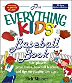 The Everything Kids' Baseball Book: Star…
