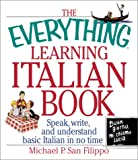 San Filippo, Michael P.: Everything Learning Italian: Speak, Write, and Understand Basic Italian in No Time