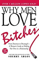 Why Men Love Bitches: From Doormat to…