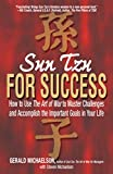 Sun-Tzu: Sun Tzu for Success: How to Use the Art of War to Master Challenges and Accomplish the Important Goals in Your Life