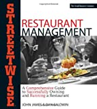 Baldwin, John: Streetwise Restaurant Management: A Comprehensive Guide to Successfully Owning and Running a Restaurant