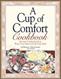 Weinstein, Jay: A Cup of Comfort Cookbook : Favorite Comfort Foods to Warm Your Heart and Lift Your Spirit