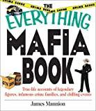 Mannion, James: The Everything Mafia Book: True-Life Accounts of Legendary Figures, Infamous Crime Families, and Chilling Events