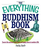 Sach, Jacky: The Everything Buddhism Book: Learn the Ancient Traditions and Apply Them to Modern Life