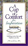Sell, Colleen: A Cup of Comfort for Inspiration: Uplifting Stories That Will Brighten Your Day