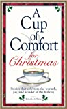 Sell, Colleen: A Cup of Comfort for Christmas: Stories That Celebrate the Warmth, Joy, and Wonder of the Holiday