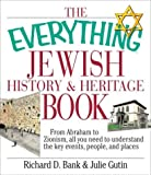Bank, Richard D.: The Everything Jewish History & Heritage Book: From Abraham to Zionism, All You Need to Understand the Key Events, People, and Places