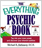 Hathaway, Michael R.: The Everything Psychic Book: Tap into Your Inner Power and Discover Your Inherent Abilities
