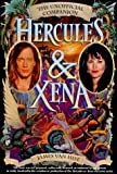Van Hise, James: Hercules &amp; Xena: The Unofficial Companion