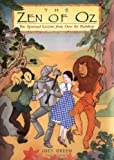 Green, Joey: The Zen of Oz: Ten Spiritual Lessons from over the Rainbow