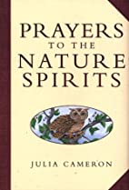 Prayers to the Nature Spirits by Julia…