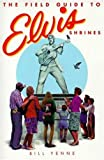 Bill Yenne: Field Guide To Elvis Shrines