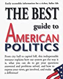 Waldman, Tom: The Best Guide to American Politics: Easily Accessible Information for a Richer, Fuller Life
