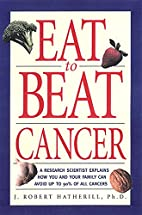 Eat To Beat Cancer: A Research Scientist…