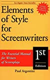 Argentini, Paul: Elements of Style for Screenwriters