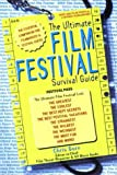 Gore, Chris: The Ultimate Film Festival Survival Guide: The Essential Companion for Filmmakers and Festival-Goers
