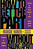 Haber, Margie: How to Get the Part...Without Falling Apart!