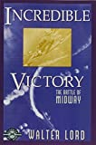 Walter Lord: Incredible Victory: The Battle of Midway (Classics of War)