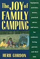 The Joy of Family Camping by Herb Gordon