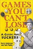 Anderson, Harry: Games You Can't Lose: A Guide for Suckers