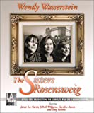 Wendy Wasserstein: The Sisters Rosensweig: Starring Jamie Lee Curtis, JoBeth Williams, Tony Roberts, and Caroline Aaron (Audio Theatre Series)