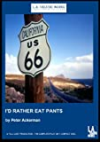 Peter Ackerman: I'd Rather Eat Pants (Library Edition Audio CDs)