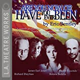 Eric Bentley: Are You Now or Have You Ever Been (Library Edition Audio CDs)