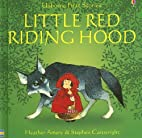 Little Red Riding Hood [First Stories] by…
