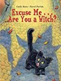 Horn, Emily: Excuse Meaare You A Witch?