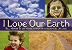 I Love Our Earth by Bill Martin, Jr.