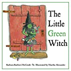 The Little Green Witch by Barbara Barbieri…