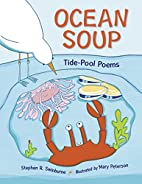 Ocean Soup: Tide-Pool Poems by Stephen R.…