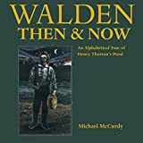 Michael McCurdy: Walden Then & Now: An Alphabetical Tour of Henry Thoreau's Pond