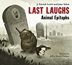 Last Laughs: Animal Epitaphs by J. Patrick…