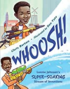 Whoosh!: Lonnie Johnson's Super-Soaking…