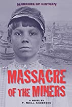 Horrors of History: Massacre of the Miners:…