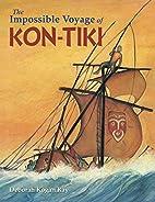 The Impossible Voyage of Kon-Tiki by Deborah…