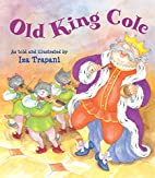 Old King Cole by Iza Trapani