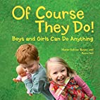 Of Course They Do!: Boys and Girls Can Do…