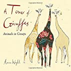 A Tower of Giraffes: Animals in Groups by…